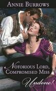 Notorious Lord, Compromised Miss (Mills & Boon Historical Undone)