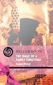 The Magic of a Family Christmas (Mills & Boon Romance) (Christmas Treats, Book 4)