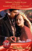 Millionaire's Wedding Revenge / Stranded with the Tempting Stranger: Millionaire's Wedding Revenge (The Garrisons, Book 3) / Stranded with the Tempting Stranger (The Garrisons, Book 4) (Mills & Boon Desire)