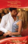 Spaniard's Seduction / Cole's Red-Hot Pursuit: Spaniard's Seduction (The Saxon Brides, Book 2) / Cole's Red-Hot Pursuit (Mills & Boon Desire)
