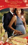 Dante's Contract Marriage / Pregnancy Proposal: Dante's Contract Marriage (The Dante Legacy, Book 4) / Pregnancy Proposal (The Saxon Brides, Book 3) (Mills & Boon Desire)