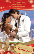 The CEO Takes a Wife / The Throw-Away Bride: The CEO Takes a Wife / The Throw-Away Bride (Mills & Boon Desire)