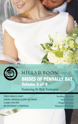 Brides of Penhally Bay - Vol 3: Their Miracle Baby / Sheikh Surgeon Claims His Bride / A Baby for Eve / Dr Devereux's Proposal (Mills & Boon Romance)