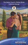 The Italian Count's Defiant Bride (Mills & Boon Modern)