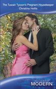 The Tuscan Tycoon's Pregnant Housekeeper (Mills & Boon Modern)