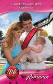 Found: His Royal Baby (Mills & Boon Romance) (The Royals of Montenevada, Book 3)