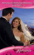 Marrying the Manhattan Millionaire (Mills & Boon Romance)