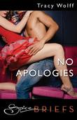No Apologies (Mills & Boon Spice Briefs)