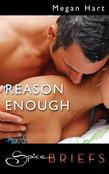 Reason Enough (Mills & Boon Spice Briefs)