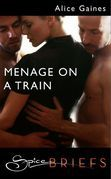 Menage On A Train (Mills & Boon Spice Briefs)