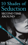 Second Time Around (Mills & Boon Spice Briefs) (10 Shades of Seduction Series)