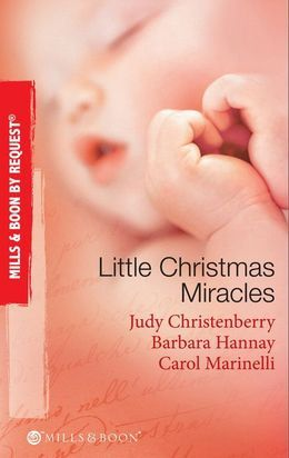 Little Christmas Miracles: Her Christmas Wedding Wish / Christmas Gift: A Family / Christmas on the Children's Ward (Mills & Boon By Request)