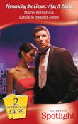 Romancing the Crown: Max & Elena: The Disenchanted Duke (Romancing the Crown, Book 4) / Secret-Agent Sheikh (Mills & Boon Spotlight)