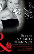 Better Naughty Than Nice: No Mistletoe Required / Her Secret Santa / Snug in His Bed (Mills & Boon Blaze)