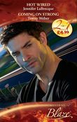 Hot-Wired / Coming on Strong: Hot-Wired (0-60, Book 4) / Coming on Strong (Mills & Boon Blaze)