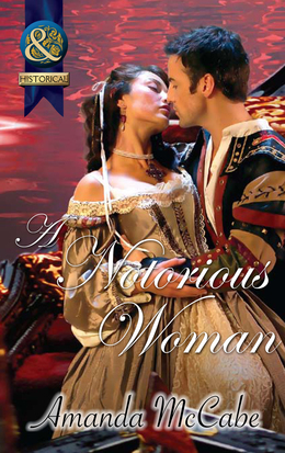 A Notorious Woman (Mills & Boon Superhistorical)