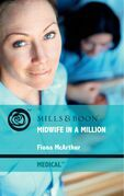 Midwife in a Million (Mills & Boon Medical)