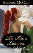 To Bed a Libertine (Mills & Boon Historical Undone)