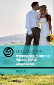 Wedding Bells For The Village Nurse (Mills & Boon Medical) (The Bluebell Cove Stories, Book 1)