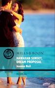 Hawaiian Sunset, Dream Proposal (Mills & Boon Medical)