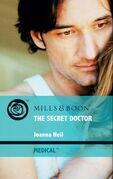 The Secret Doctor (Mills & Boon Medical)