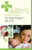 The Most Magical Gift of All (Mills & Boon Medical)