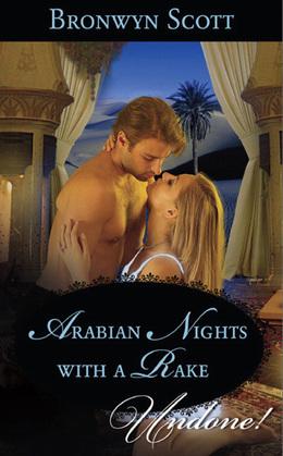 Arabian Nights with a Rake (Mills & Boon Historical Undone)
