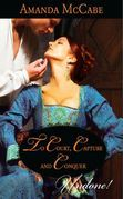 To Court, Capture and Conquer (Mills & Boon Historical Undone) (Elizabethan Theatre, Book 1)