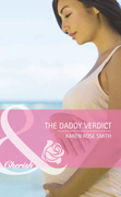 The Daddy Verdict (Mills & Boon Cherish) (Dads in Progress, Book 3)