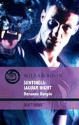 Sentinels: Jaguar Night (Mills & Boon Intrigue) (Nocturne, Book 37)