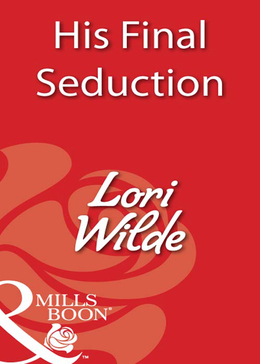His Final Seduction (Mills & Boon Blaze)
