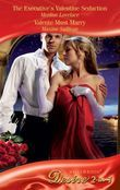 The Executive's Valentine Seduction / Valente Must Marry: The Executive's Valentine Seduction (Holidays Abroad, Book 3) / Valente Must Marry (Mills & Boon Desire)