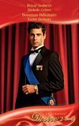 Royal Seducer / Bossman Billionaire: Royal Seducer (Royal Seductions, Book 5) / Bossman Billionaire (The Illegitimate Heirs, Book 4) (Mills & Boon Desire)