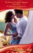 The Tycoon's Pregnant Mistress / To Tame Her Tycoon Lover: The Tycoon's Pregnant Mistress (The Anetakis Tycoons, Book 1) / To Tame Her Tycoon Lover (Mills & Boon Desire)