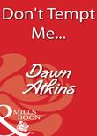 Don't Tempt Me... (Mills & Boon Blaze)