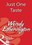 Just One Taste (Mills & Boon Blaze)