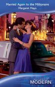 Married Again to the Millionaire (Mills & Boon Modern)