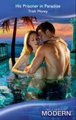 His Prisoner in Paradise (Mills & Boon Modern)