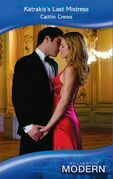 Katrakis's Last Mistress (Mills & Boon Modern) (Self-Made Millionaires, Book 5)