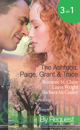 The Ashtons: Paige, Grant & Trace: The Highest Bidder / Savour the Seduction / Name Your Price (Mills & Boon Spotlight)