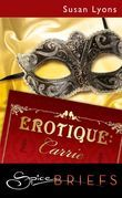 Erotique: Carrie (Mills & Boon Spice)