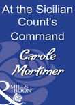 At The Sicilian Count's Command (Mills & Boon Modern)