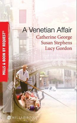 A Venetian Affair: A Venetian Passion / In the Venetian's Bed / A Family For Keeps (Mills & Boon By Request)