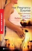 Her Pregnancy Surprise: His Pregnancy Bargain / The Pregnancy Secret / Their Pregnancy Bombshell (Mills & Boon By Request)