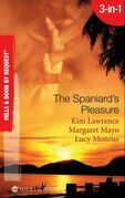 The Spaniard's Pleasure: The Spaniard's Pregnancy Proposal / At the Spaniard's Convenience / Taken: the Spaniard's Virgin (Mills & Boon By Request)