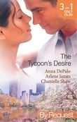 The Tycoon's Desire: Under the Tycoon's Protection / Tycoon Meets Texan! / The Greek Tycoon's Virgin Mistress (Mills & Boon By Request)