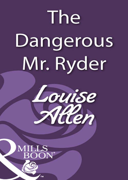 The Dangerous Mr Ryder (Mills & Boon Historical)
