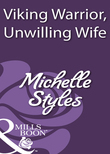 Viking Warrior, Unwilling Wife (Mills & Boon Historical)