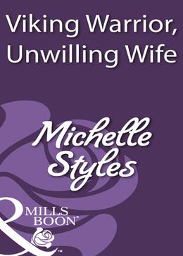 Viking Warrior, Unwilling Wife (Mills & Boon Historical)