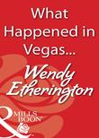 What Happened in Vegas... (Mills & Boon Blaze)